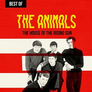 The Animals - The House Of The Rising Sun: Best Of The Animals (lossless, 2019)